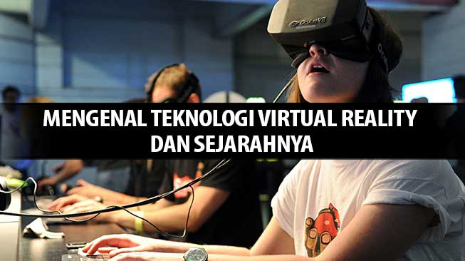 Mengenal Teknologi Virtual Reality